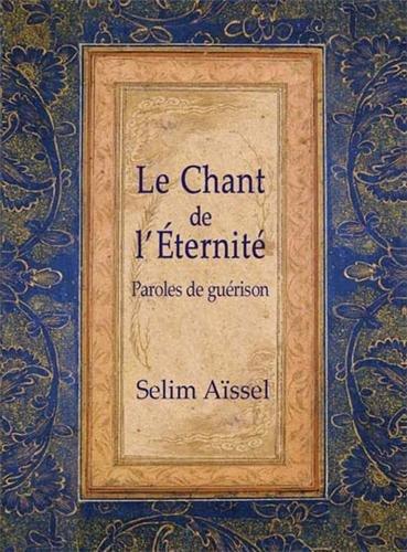 Chant de l'Eternit (Le) : Paroles de gurison - 4me dition