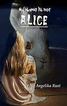 My Name is not Alice (Resident Witch Book 1) by [Rust, Angelika]