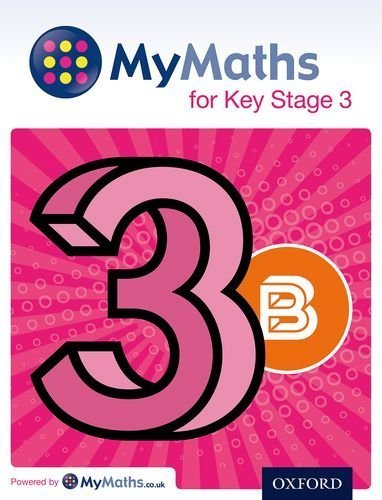 MyMaths: for Key Stage 3: Student Book 3B (Mymaths for Ks3) by Capewell, Dave, Huby, Derek, Heylings, Mike, Mullarkey, Pete (2014) Paperback