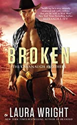 Broken: The Cavanaugh Brothers by Laura Wright (2014-10-07)