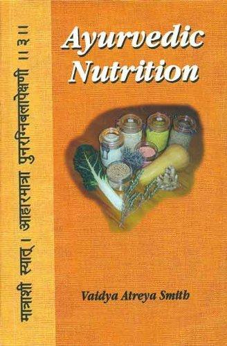 Ayuruedic Nutrition by Vaidya Atreya Smith (2015-01-01)
