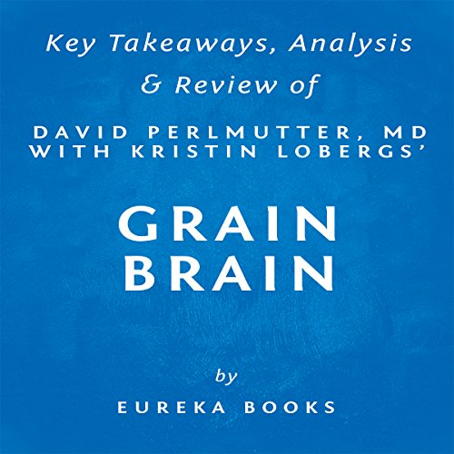 summary-of-grain-brain-by-david-perlmutter-with-kristin-loberg-includes-analysis