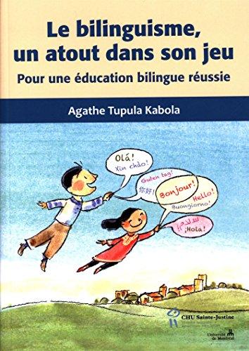 Le bilinguisme, un atout dans son jeu : pour une éducation bilingue réussie