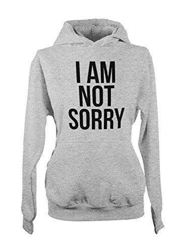 I Am Not Sorry Amusant Sarcastic Femme Capuche Sweatshirt Gris