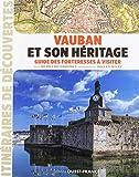 Vauban et son héritage - Guide des forteresses à visiter