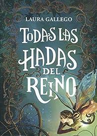 Todas las hadas del reino par Laura Gallego