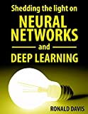 Neural Networks and Deep Learning Explained: Understanding neural networks and their biological effects