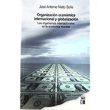 Organización económica internacional y globalización: Los organismos internacionales en la economía mundial