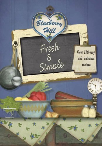 Blueberry Hill: Fresh & Simple by Parragon Books (2012) Hardcover