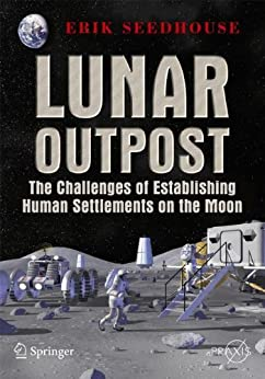 Lunar Outpost (Springer Praxis Books) by [Seedhouse, Erik]