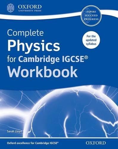 Complete physics for Cambridge IGCSE. Workbook. Per le Scuole superiori. Con espansione online por Sarah Lloyd