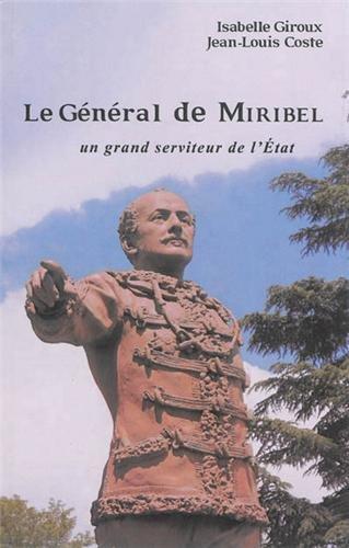 Le Général de Miribel : Un grand serviteur de l'état