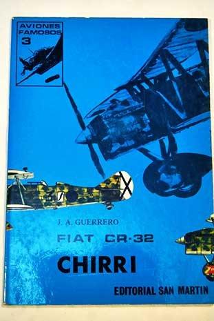 Fiat Cr - 32 Chirri (Aviones Famosos) por J. A. Guerrero