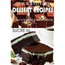 Quick and Easy Dessert Recipes that lowers your blood pressure: Quick and Easy Dessert Recipes that lowers your blood pressure