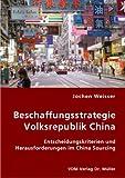 Image de Beschaffungsstrategie Volksrepublik China: Entscheidungskriterien und Herausforderungen im China Sou
