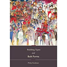 [(Building Types and Built Forms)] [ By (author) Philip Steadman ] [March, 2014]
