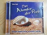 Das Wunder der Perle (CD) Heilsame Impulse für die verwundete Seele