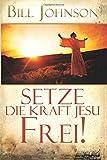Setze die Kraft Jesu Frei!