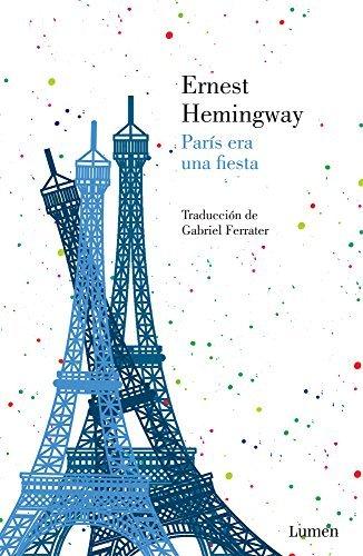 Paris era una fiesta (Spanish Edition) by Ernest Hemingway (2013-10-05)