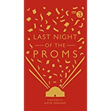 Last Night of the Proms: An Official Miscellany (English Edition)