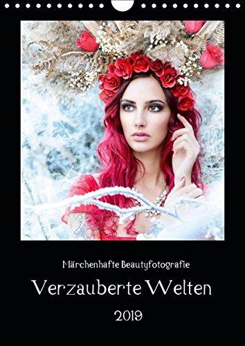 Märchenhafte Beautyfotografie - Verzauberte Welten (Wandkalender 2019 DIN -