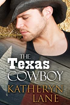 The Texas Cowboy (Contemporary Cowboy Romance) by [Lane, Katheryn]