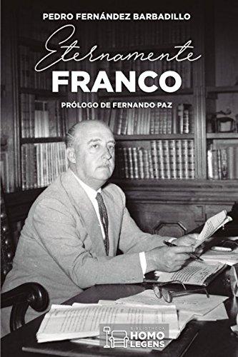 Eternamente Franco por Pedro Fernández Barbadillo