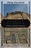 Front cover for the book Journey to Khiva : a writer's search for Central Asia by Philip Glazebrook