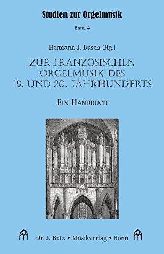 Zur französischen Orgelmusik des 19. und 20. Jahrhunderts: Ein Handbuch (Studien zur Orgelmusik)