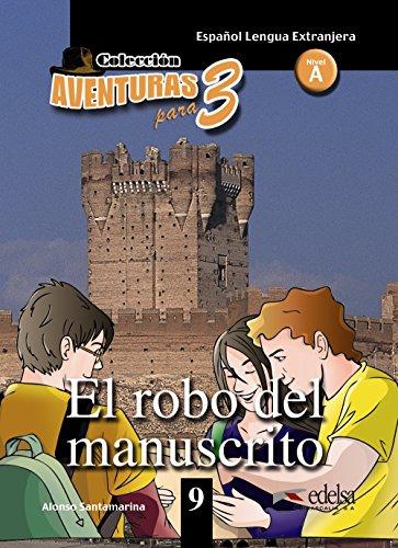 APT 9 - El robo del manuscrito (Lecturas - Adolescentes - Aventuras Para 3 - Nivel A1-A2) por Alfonso Santamarina