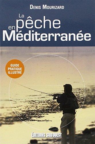 La pêche en Méditerranée par Denis Mourizard