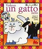 Volevo un gatto nero. Ediz. a colori. Con CD Audio