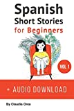 Spanish: Short Stories for Beginners: Improve your reading and listening skills in Spanish: Volume 1 (Learn Spanish with Stories)