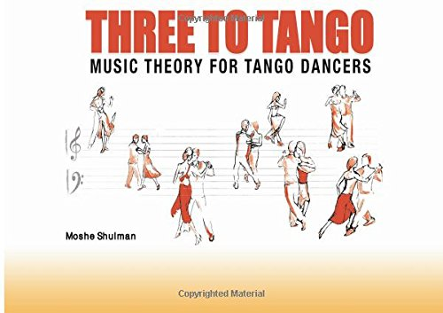 Three to Tango: Basic Music Theory for Tango Dancers por Dr. Moshe Shulman