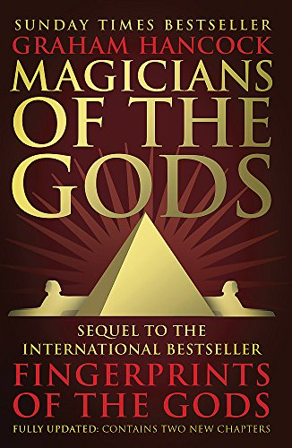 Magicians of the Gods: The Forgotten Wisdom of Earth\'s Lost Civilisation - the Sequel to Fingerprints of the Gods