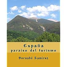 España paraiso del Turismo: Volume 1 (España, paraíso del Turismo)