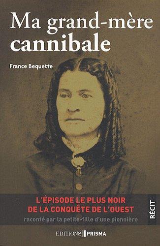 Ma grand-mère cannibale par France Bequette