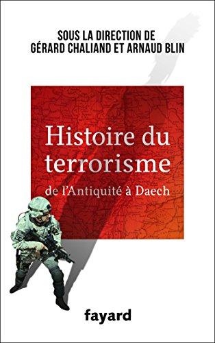 Histoire du Terrorisme : De l'Antiquité à Daech (Documents)