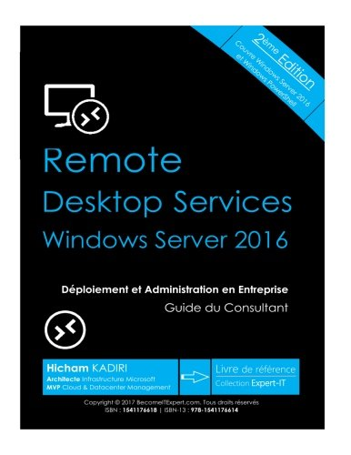 RDS Windows Server 2016 - Deploiement et Administration en Entreprise: Guide du Consultant par Mr Hicham Kadiri
