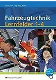 Fahrzeugtechnik: Lernfelder 1-4: Arbeitsheft