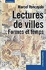 Lectures de villes : Formes et temps par Roncayolo