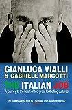 The Italian Job by Gabriele Marcotti (2007-08-01)