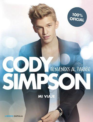 Cody Simpson. Bienvenidos al paraíso: Mi viaje