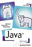 Java lernen . Anfangen, anwenden, verstehen - Judy Bishop