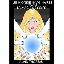 La magie de l'elfe (Les mondes imaginaires t. 2)