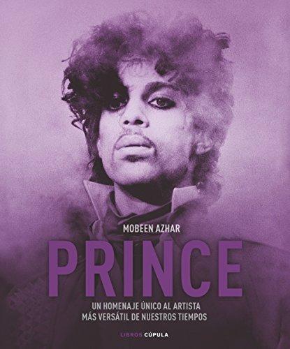 Prince: Un homenaje único al artista más versátil de nuestros tiempos (Música y cine) por Mobeen Azhar