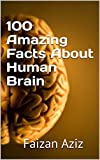 #6: 100 Amazing Facts About Human Brain