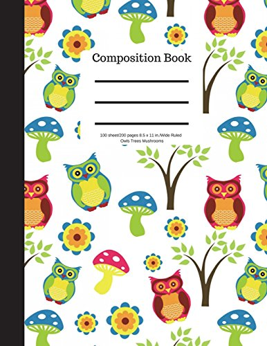 Composition Book 100 sheet/200 pages 8.5 x 11 in.-Wide Ruled- Owls Trees Mushrooms: Notebook for School Kids | Student Journal | Writing Composition Book | Soft Cover por Goddess Book Press