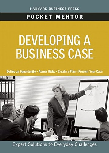 Developing a Business Case (Pocket Mentor) (Case Business)