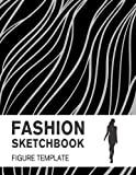 Fashion Sketchbook with Figure Template: Easily Sketch your Fashion Design with Large Figure Template (Fashion Model, Band 4)